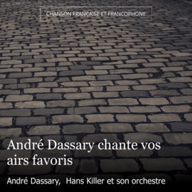 André Dassary chante vos airs favoris
