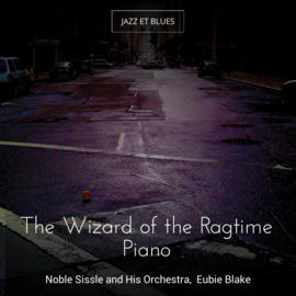 The Wizard of the Ragtime Piano