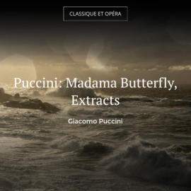 Puccini: Madama Butterfly, Extracts