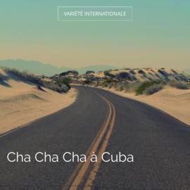 Cha Cha Cha à Cuba