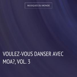 Voulez-vous danser avec moa?, vol. 3