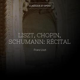 Liszt, Chopin, Schumann: Récital