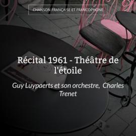 Récital 1961 - Théâtre de l'étoile