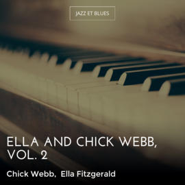 Ella and Chick Webb, Vol. 2