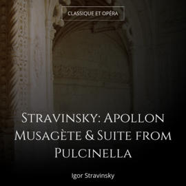 Stravinsky: Apollon Musagète & Suite from Pulcinella