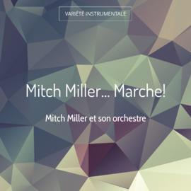 Mitch Miller... Marche!