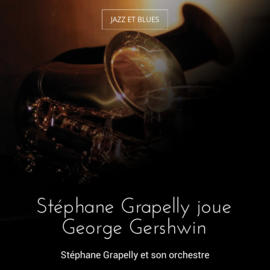Stéphane Grapelly joue George Gershwin