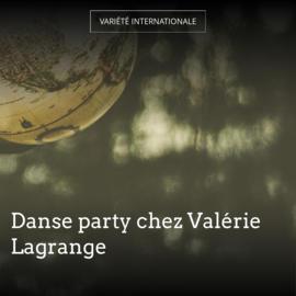 Danse party chez Valérie Lagrange