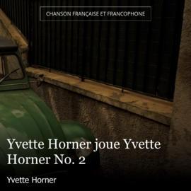 Yvette Horner joue Yvette Horner No. 2