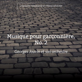 Musique pour garçonnière, No. 2
