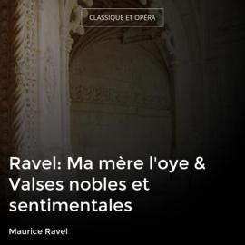 Ravel: Ma mère l'oye & Valses nobles et sentimentales