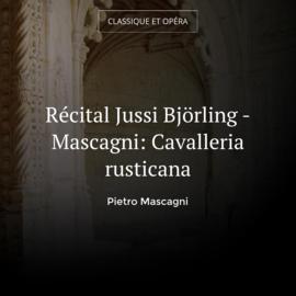 Récital Jussi Björling - Mascagni: Cavalleria rusticana