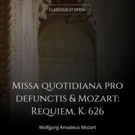 Missa quotidiana pro defunctis & Mozart: Requiem, K. 626