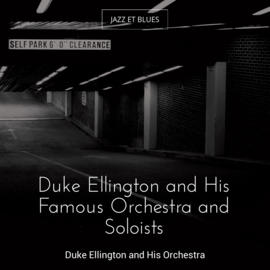 Duke Ellington and His Famous Orchestra and Soloists