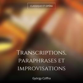 Transcriptions, paraphrases et improvisations