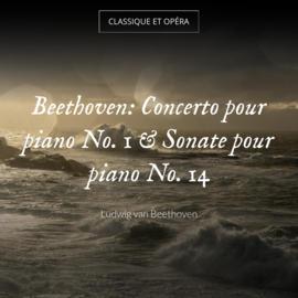 Beethoven: Concerto pour piano No. 1 & Sonate pour piano No. 14