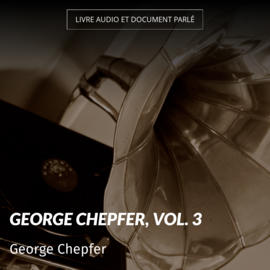 George Chepfer, vol. 3