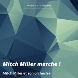 Mitch Miller marche !