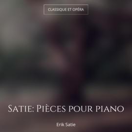 Satie: Pièces pour piano