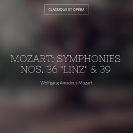 "Mozart: Symphonies Nos. 36 ""Linz"" & 39"