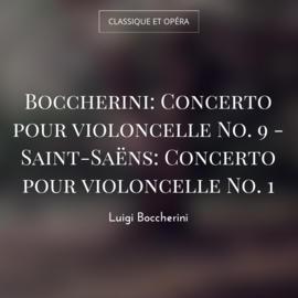 Boccherini: Concerto pour violoncelle No. 9 - Saint-Saëns: Concerto pour violoncelle No. 1