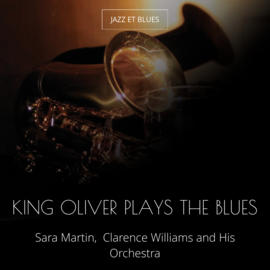 King Oliver Plays the Blues