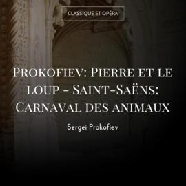 Prokofiev: Pierre et le loup - Saint-Saëns: Carnaval des animaux