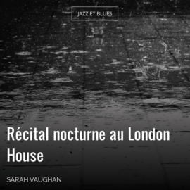 Récital nocturne au London House