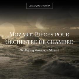 Mozart: Pièces pour orchestre de chambre