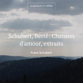 Schubert, Berté: Chanson d'amour, extraits