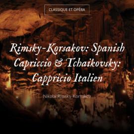 Rimsky-Korsakov: Spanish Capriccio & Tchaikovsky: Cappricio Italien