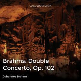 Brahms: Double Concerto, Op. 102