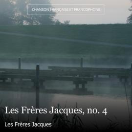 Les Frères Jacques, no. 4