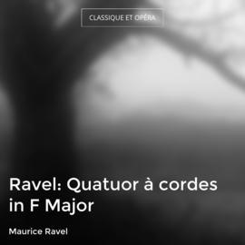 Ravel: Quatuor à cordes in F Major