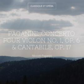 Paganini: Concerto pour violon No. 1, Op. 6 & Cantabile, Op. 17