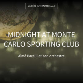 Midnight At Monte Carlo Sporting Club