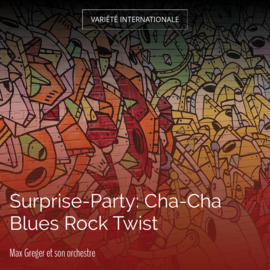 Surprise-Party: Cha-Cha Blues Rock Twist