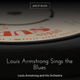 Louis Armstrong Sings the Blues
