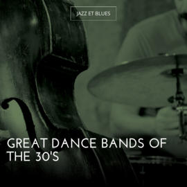 Great Dance Bands of the 30's