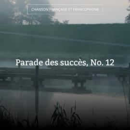 Parade des succès, No. 12