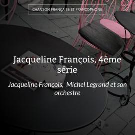 Jacqueline François, 4ème série