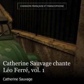 Catherine Sauvage chante Léo Ferré, vol. 1