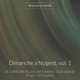 Dimanche à Nogent, vol. 1