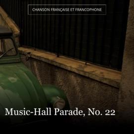 Music-Hall Parade, No. 22