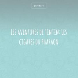 Les aventures de Tintin: Les cigares du pharaon