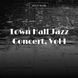 Town Hall Jazz Concert, Vol I