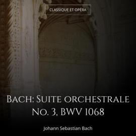 Bach: Suite orchestrale No. 3, BWV 1068