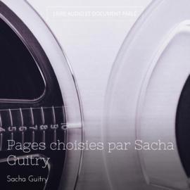 Pages choisies par Sacha Guitry