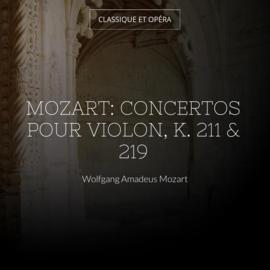 Mozart: Concertos pour violon, K. 211 & 219