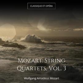 Mozart: String Quartets, Vol. 3